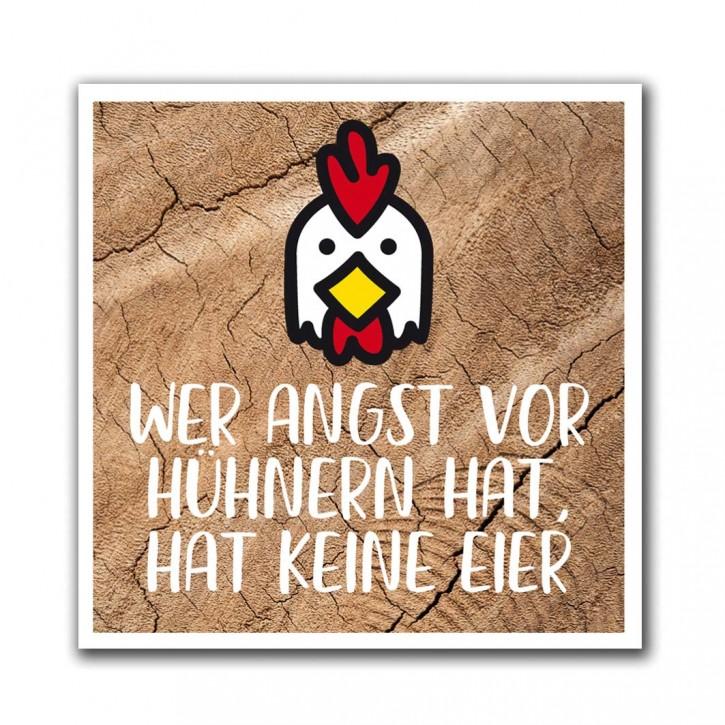 """Magnet """"Wer Angst vor Hühnern hat"""""""