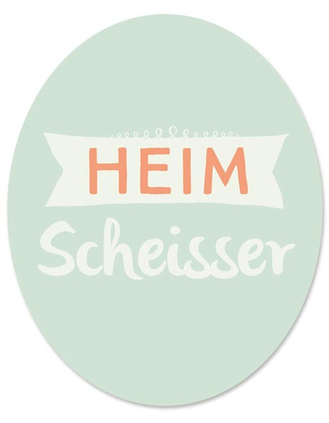 "Toilet Sticker ""Heimscheisser"""