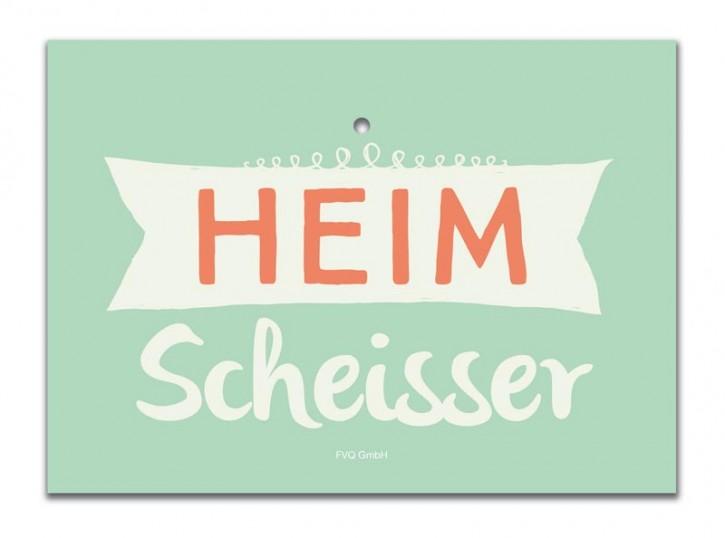 """Saugnapfschild """"Heimscheisser"""""""