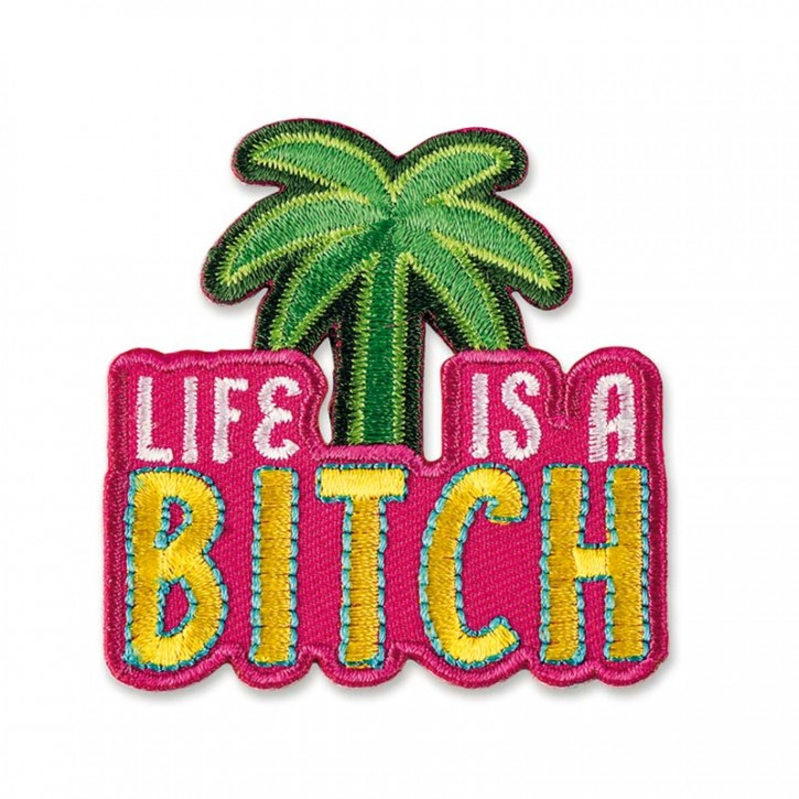 "Patch  ""Life is a Bitch"""